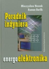 """[Sprzedam] Książka """"Poradnik inżyniera energoelektronika"""" Nowak,Barlik"""