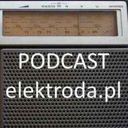 Powracamy z podcastami elektroda.pl