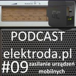 Zasilanie urządzeń mobilnych - podcast #09 elektroda.pl