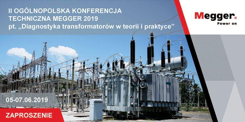Ogólnopolska Konferencja ,,Diagnostyka transformatorów w teorii i praktyce