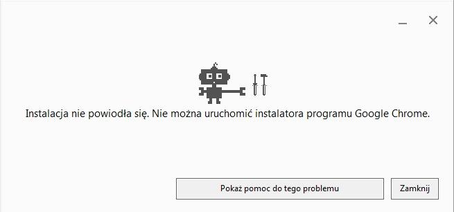 Jak mam zainstalowa� przegl�dark� Google kt�ra pokazuje przy instalacji b��d ?
