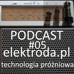 Technologie próżniowe - podcast #05 elektroda.pl