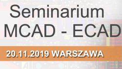 [20.11.2019] Seminarium MCAD - ECAD w Warszawie