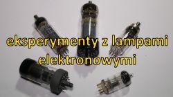 Eksperymenty z lampami elektronowymi - #31 edu elektroda.pl
