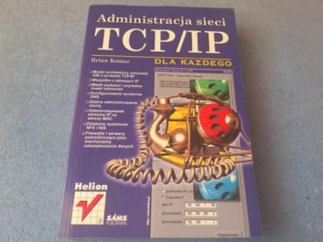 Sprzedam ksi��k� Administracja sieci TCP/IP - Brian Komar