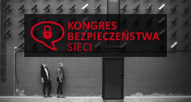[6.04.2017, Warszawa] Kongres Bezpieczeństwa Sieci