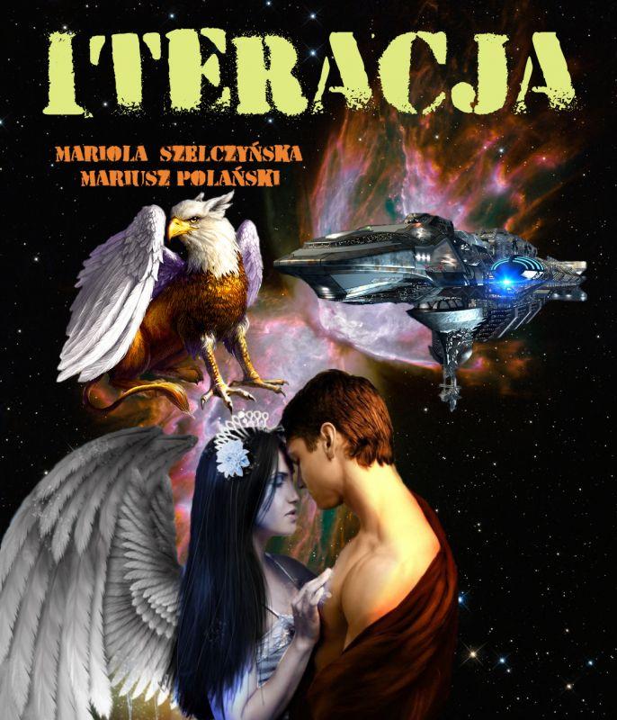 ITERACJA - Powieść SF w odcinkach. Tom 1, 26 odcinków.