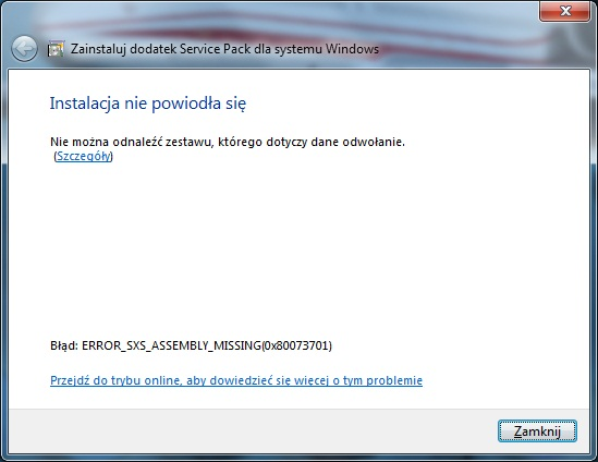 Windows 7 - SP1 b��d instalacji: ERROR_SXS_ASSEMBLY_MISSING (0x80073701)