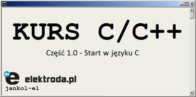 Kurs programowania C/C++. Część 1.0 - Start w języku C